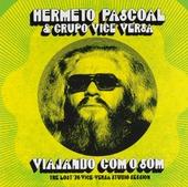 Viajando com o som : the lost '76 Vice-Versa studio session