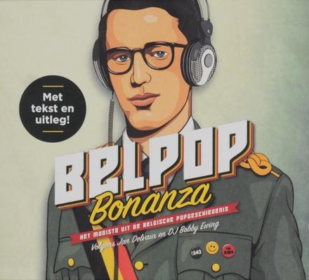 Belpop Bonanza : het mooiste uit de Belgische popgeschiedenis