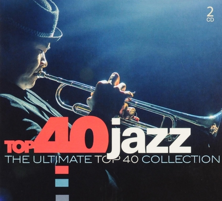 Top 40 jazz : the ultimate top 40 collection