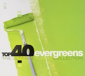 Top 40 evergreens : the ultimate top 40 collection