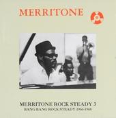 Merritone rock steady : Bang bang rock steady. vol.3 : 1966-1968