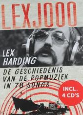 Lexjooo Lex Harding : De geschiedenis van de popmuziek in 78 songs