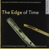 The edge of time : Palaeolithic bone flutes of France & Germany. vol.4