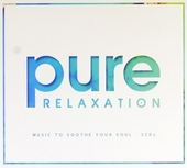 Pure relaxation : music to soothe your soul