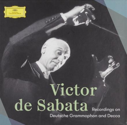 Victor de Sabata : Recordings on Deutsche Grammophon and Decca