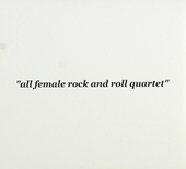All female rock and roll quartet