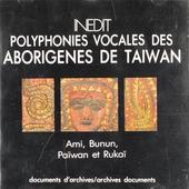 Polyphonies vocales des aborigenes de Taïwan