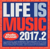 Life is music 2017 : meer onsterfelijke Studio Brussel songs. Vol. 2