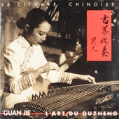 L'art du guzheng ; La cithare chinoise