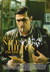 The Nile Hilton incident / written and directed by Tarik Saleh