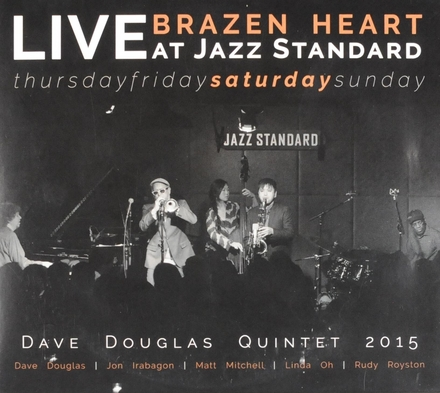 Brazen heart Live at Jazz Standard