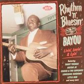 Rhythm 'n' bluesin' by the Bayou : Livin', lovin' & lyin'
