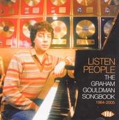 Listen people : the Graham Gouldman songbook 1964-2005