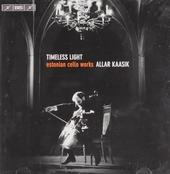 Timeless light : Estionian cello works