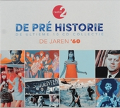 De pré historie : de jaren '60 : de ultieme 10 cd collectie