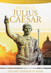 The life of Julius Caesar : the first emperor of Rome