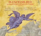 In excelsis Deo : au temps de la guerre de Succession d'Espagne 1701-1714