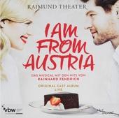 I am from Austria : Das Musical mit den Hits von Rainhard Fendrich