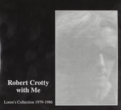 Robert Crotty with me : Loren's collection 1979-1986