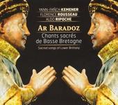 Ar Baradoz : chants sacrés de Basse Bretagne