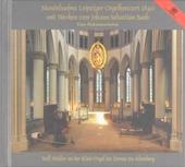Mendelssohn Leipziger Orgelkonzert 1840 mit Werken von Johann Sebastian Bach : Eine Dokumentation