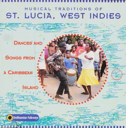 Musical traditions of St. Lucia, West Indies : Dances and songs from a Caribbean Island