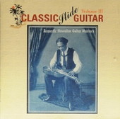 Classic slide guitar : Acoustic Hawaiian guitar masters. vol.3