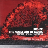 Luther, the noble art of music