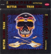 Better shred than dead : the Dick Dale anthology