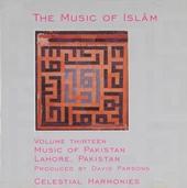 The music of islãm: Music of Pakistan, Lahore, Pakistan. vol.13