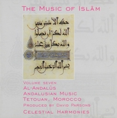The music of Islãm : Al-Andalus Andalusian music Tetouan - Morocco. vol.7