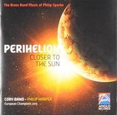 Perihelion : Closer to the sun - The brass band music of Philip Sparke