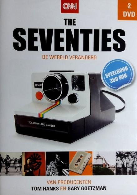 The seventies : de wereld veranderd
