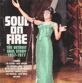 Soul on fire : the Detroit soul story 1957-1977