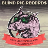 Blind Pig Records : 40th anniversary collection