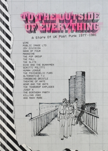 To the outside of everything : a story of UK post punk 1977-1981