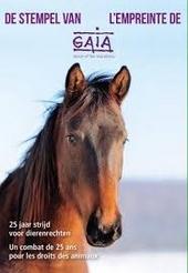De stempel van GAIA : 25 jaar strijd voor dierenrechten