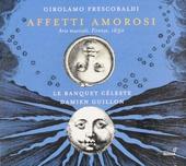 Affetti amorosi : arie musicali, Firenze, 1630