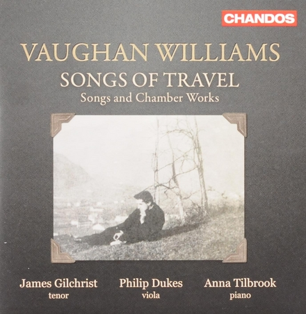 Songs of travel : Songs and chamber works
