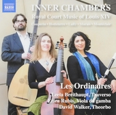 Inner chambers : royal court music of Louis XIV : Couperin . Hotteterre . Lully . Marais . Montéclair
