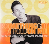 Something got a hold on me : The Ru-Jac Records story. vol.1 : 1963-1964