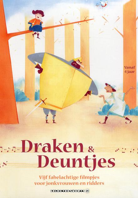 Draken & deuntjes : vijf fabelachtige filmpjes voor jonkvrouwen en ridders