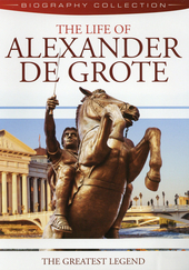 The life of Alexander de Grote : the greatest legend