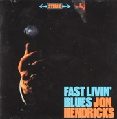 Fast livin' blues : Jon Hendricks recorded in person at the Trident