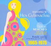 Rhannu'r hen gyfrinachau : Female voices of the Welsh pop and folk world 1965-1975