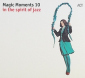 Magic moments : In the spirirt of jazz. vol.10