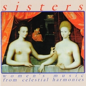 Sisters : Women's music from Celestial Harmonies