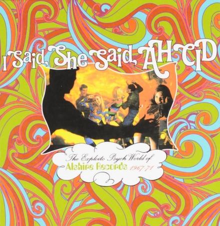 I said, she siad, AH CID : The exploito psych world of Alshire Records 1967-71