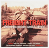 Freight train : songs of trains, hobos, hope, heartbreak & happiness
