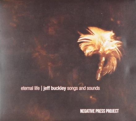 Eternal life : Jeff Buckley songs and sounds